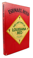 Ishmael Reed THE LAST DAYS OF LOUISIANA RED  1st Edition 1st Printing