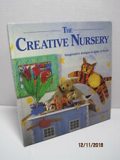 The Creative Nursery: Imaginative Designs To Make A Home by Linda Barker
