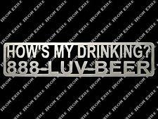 How's My Drinking Metal Sign Beer Mancave Bar Driving Parody of Bumper Sticker