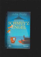 Schmutzengel: Roman von Profijt, Jutta   Buch   gebraucht