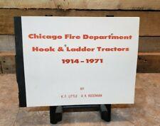 1914-1971 Chicago Fire Department Hook & Ladder Trucks Photo History Book