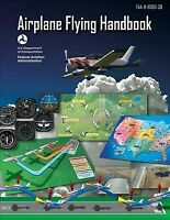 Airplane Flying Handbook : FAA-H-8083-3B, Paperback by Federal Aviation Admin...