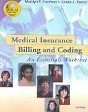 Medical Insurance Billing and Coding : An Essentials Worktext