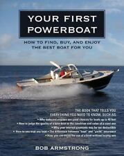 Your First Powerboat: How to Find, Buy, and Enjoy the Best Boat for You