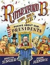 NEW - Rutherford B., Who Was He?: Poems About Our Presidents