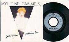 "MYLENE FARMER 45 TOURS 7"" FRANCE JE T'AIME MELANCOLIE"