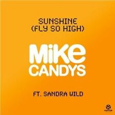 "MIKE CANDYS FEAT. SANDRA WILD ""SUNSHINE (FLY SO HIGH)""  CD SINGLE NEU"