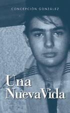 Una Nueva Vida by Concepci�n Gonz�lez (2013, Paperback)