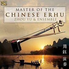 ZHOU YU & ENSEMBLE - MASTER OF THE CHINESE ERHU NEW CD