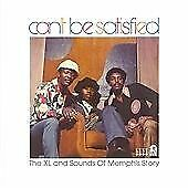 Various Artists - Can't Be Satisfied (XL and the Sounds of Memphis Story, 2007)