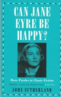Can Jane Eyre Be Happy?: More Puzzles in Classic Fiction (Paperback) Book
