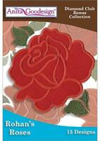 Rohan's Roses Anita Goodesign Embroidery Machine Design CD