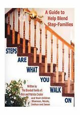 Steps Are What You Walk On: A Guide to Help Blend Step-Families-ExLibrary