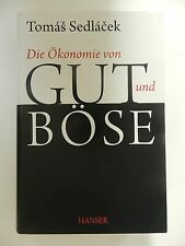 Tomas Sedlacek Die Ökonomie von Gut und Böse