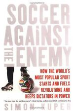 Soccer Against the Enemy: How the Worlds Most Pop