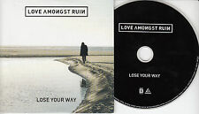 LOVE AMONGST RUIN Lose Your Way 2015 Euro 10-trk promo CD Placebo