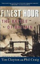 Finest Hour : The Battle of Britain by Philip R. Craig and Tim Clayton (2002,...
