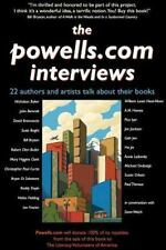The Powells.com Interviews : 22 Authors and Artists Talk About Their Books by...