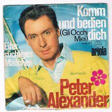 "7"" Single - Peter Alexander / Komm und bedien dich"