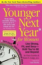 Younger Next Year for Women: Live Strong, Fit, and SexyUntil You're 80 and Beyon