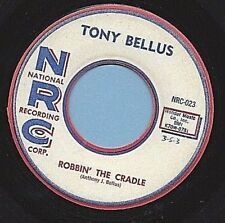"TONY BELLUS - NRC 023 ""ROBBIN' THE CRADLE""          RARE 45       FREE SHIPPING"