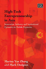 High-Tech Entrepreneurship in Asia: Innovation, Industry and Institutional Dynam