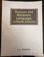 Russian Old Believers. Language, culture, his.. 9785519524520 by Kasatkin, L. L.
