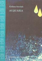 Acquaria - Giuliana Sanvitale - Libro nuovo in offerta!