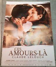 Affiche CES AMOURS-LA Audrey Dana CLAUDE LELOUCH Dominique Pinon 40x60cm *