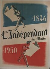 """""""L'INDEPENDANT DU MATIN 1846-1950"""" Affiche originale entoilée Litho 62x82cm"""