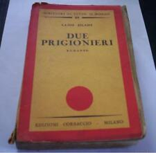DUE PRIGIONIERI Lajos Zilahy Romanzo Corbaccio 1939