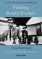Finding Bobby Fischer. Chess Interviews. Dirk Jan Ten Geuzendam. NEW CHESS BOOK