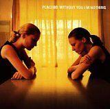 PLACEBO - Without you I'm nothing - CD Album