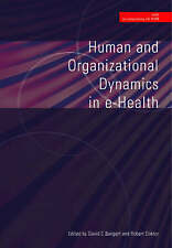 Human and Organizational Dynamics in E-Health-ExLibrary by Bangert, David C.