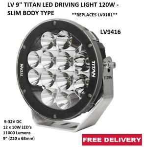 "LV AUTOMOTIVE  9"" TITAN LED DRIVING LIGHT 120W -  SUITS TRUCK, UTE, SUV - LV9416"