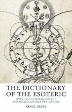 The Dictionary of the Esoteric: Over 3,000 Entries on the Mystical & Occult...