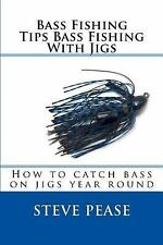 Bass Fishing Tips Bass Fishing with Jigs : How to Catch Bass on Jigs Year Rou...