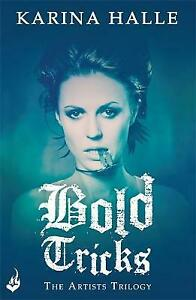 Bold Tricks (The Artists Trilogy 3), Halle, Karina, New Book