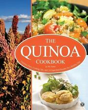 The Quinoa Cookbook: Nutrition Facts, Cooking Tips, And 116 Superfood Recipes...