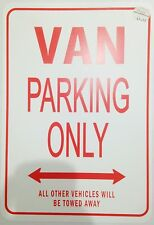 VAN PARKING ONLY ALL OTHER VEHICLES TOWED CAR SIGN NOVELTY GIFT IDEA