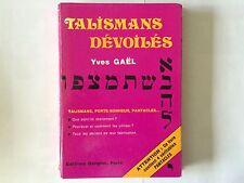 TALISMANS DEVOILES 1973 YVES GAEL ILLUSTRE PANTACLE PORTE BONHEUR