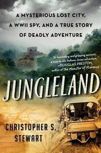 Jungleland : A True Story of Deadly Adventure HARDCOVER Brand NEW Nonfiction