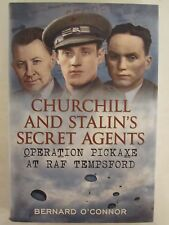 Churchill's and Stalin's Secret Agents - Operation Pickaxe at RAF Tempsford