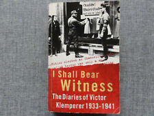 I Shall Bear Witness Klemperer  Victor
