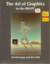 The Art of Graphics for the I. B. M. Personal Comp... by Watt, Alan H. Paperback