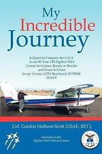 My Incredible Journey : A Quest to Conquer the U. S. A. as an 80 Year Old...