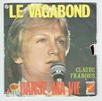 """Claude FRANCOIS Vinyle 45T 7"""" LE VAGABOND - DANSE MA VIE Disques FLECHE 6061876"""