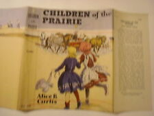 Children of the Prairie, Alice B Curtis, Dust Jacket Only