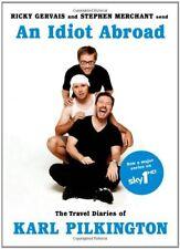 An Idiot Abroad: The Travel Diaries of Karl Pilkington By Karl Pilkington, Rick