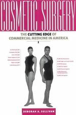 Cosmetic Surgery: The Cutting Edge of Commercial Medicine in America-ExLibrary